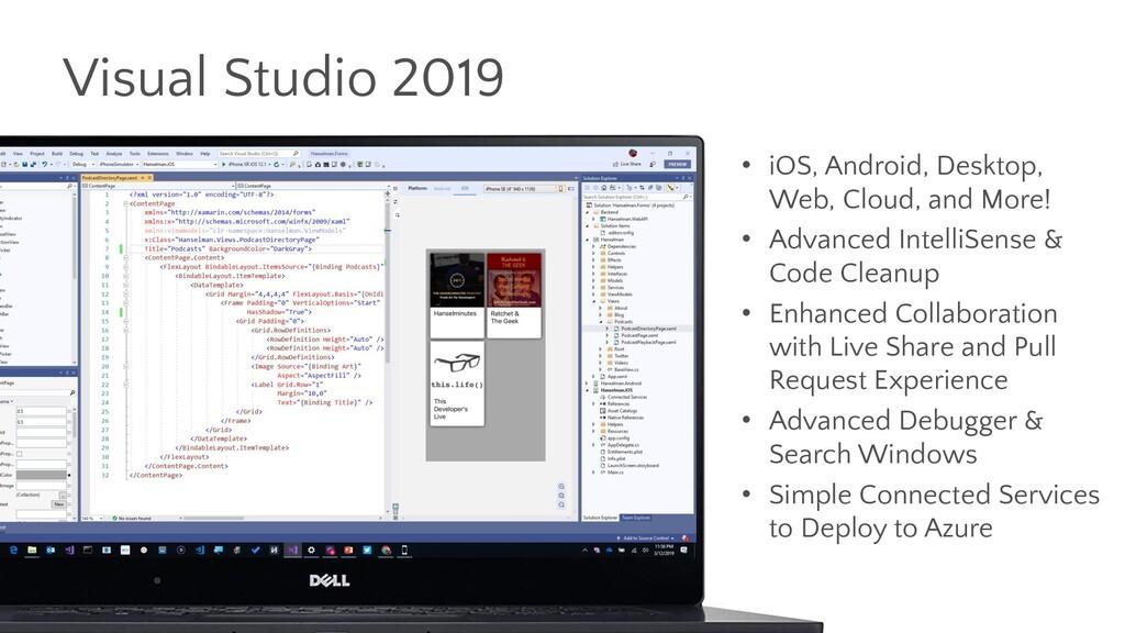 Visual Studio 2019 • iOS, Android, Desktop, Web...