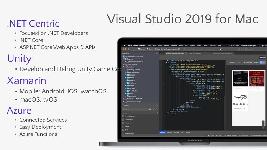 Visual Studio 2019 for Mac .NET Centric • Focus...