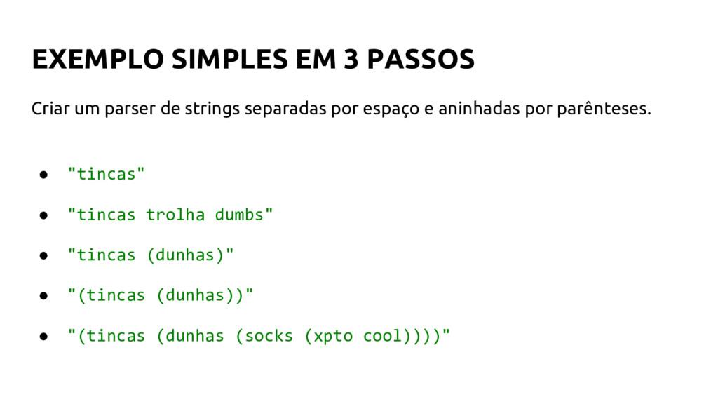 EXEMPLO SIMPLES EM 3 PASSOS Criar um parser de ...