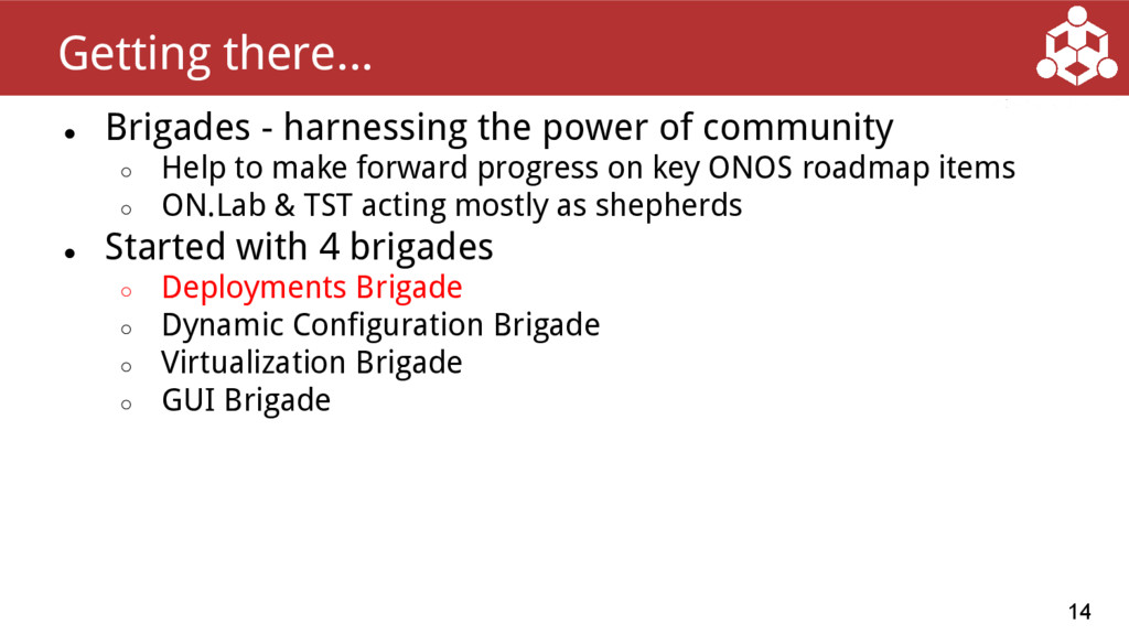 ● Brigades - harnessing the power of community ...