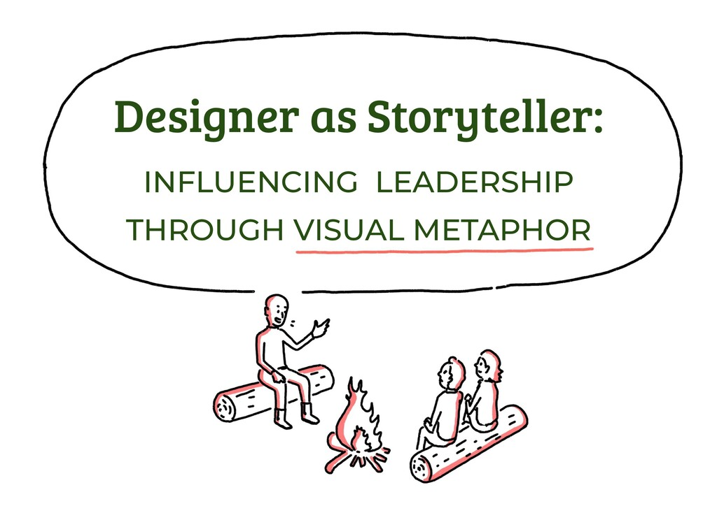 Designer as Storyteller: INFLUENCING LEADERSHIP...