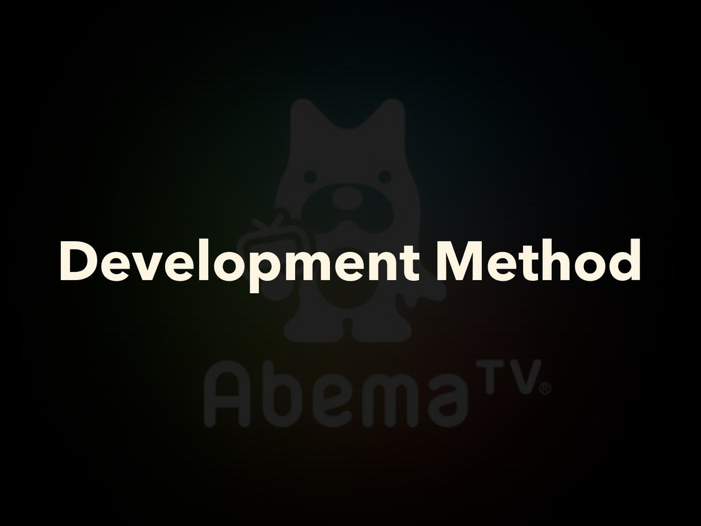 Development Method