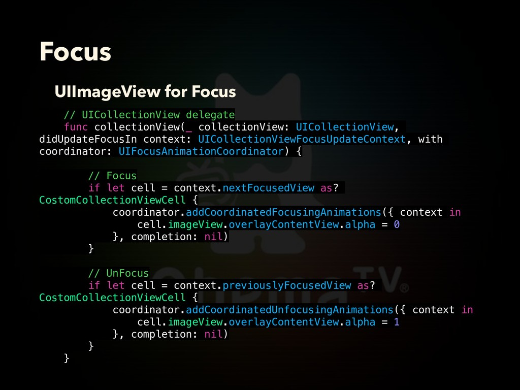 Focus // UICollectionView delegate func collect...