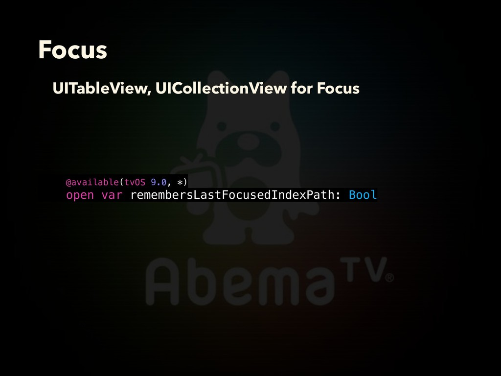Focus @available(tvOS 9.0, *) open var remember...