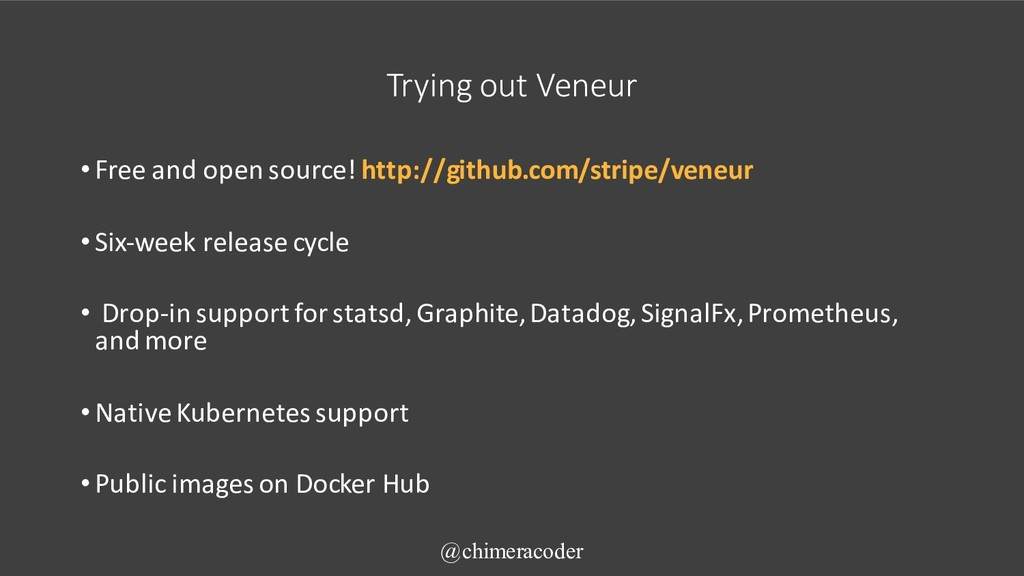 Trying out Veneur •Free and open source! http:/...