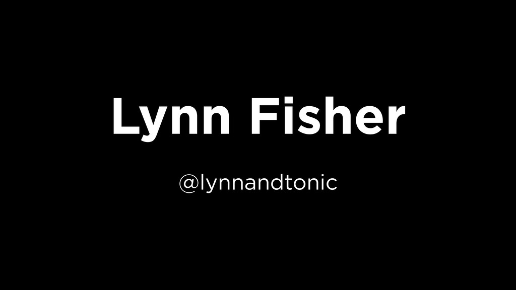 Lynn Fisher @lynnandtonic