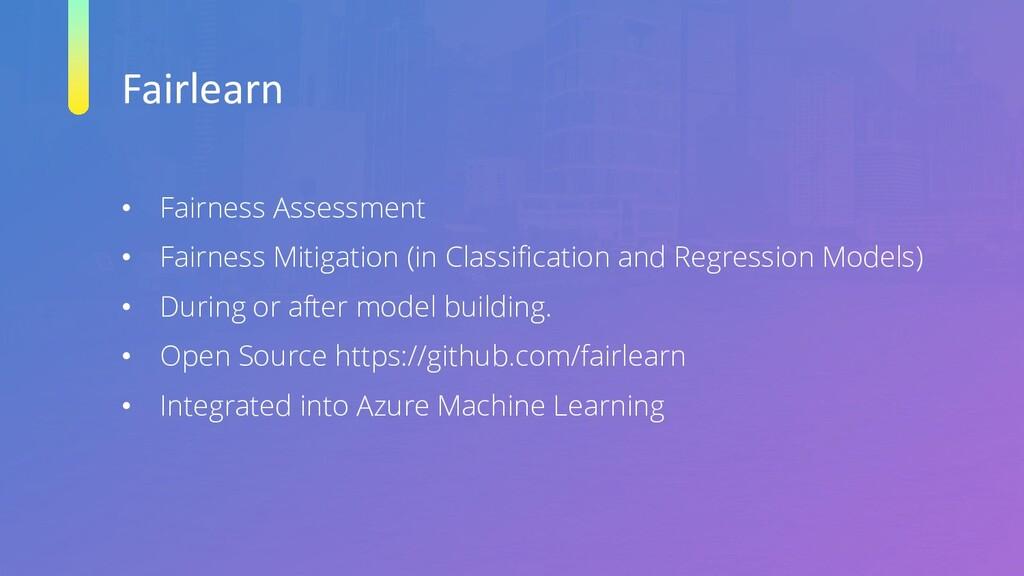 Fairlearn • Fairness Assessment • Fairness Miti...