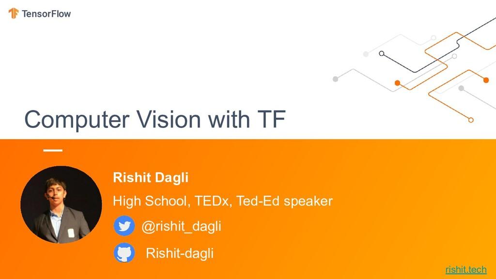 Computer Vision with TF Rishit Dagli High Schoo...