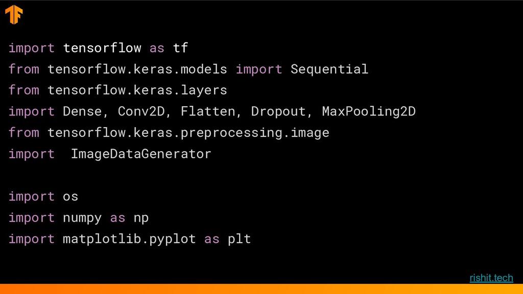 rishit.tech import tensorflow as tf from tensor...