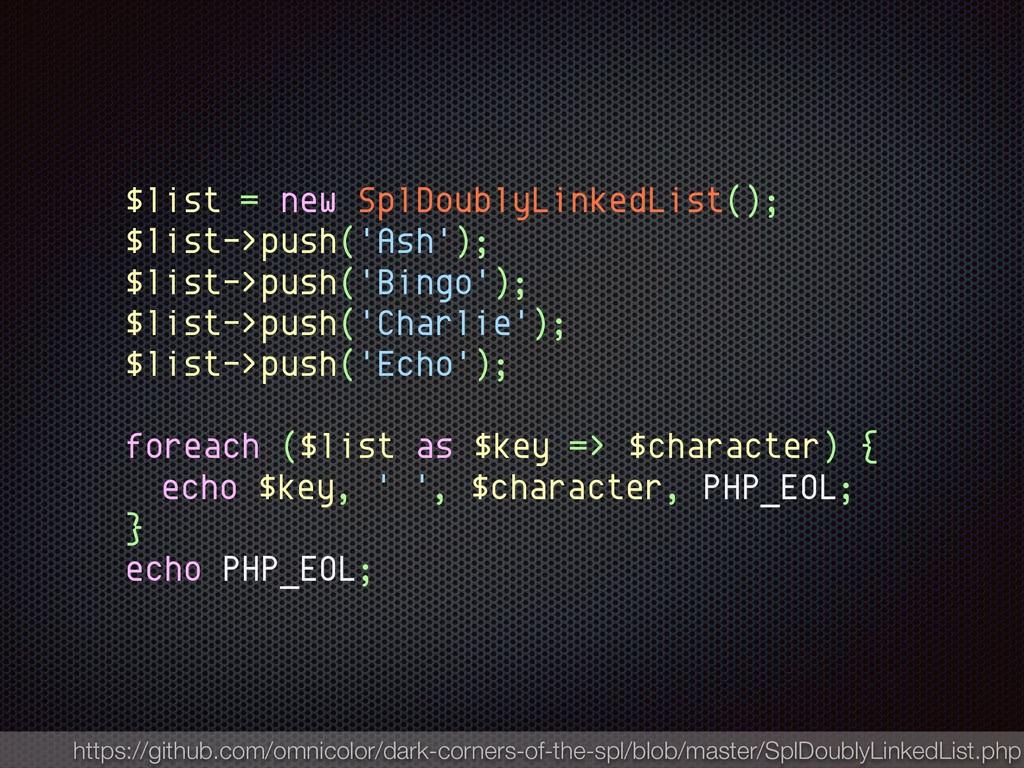 $list = new SplDoublyLinkedList(); $list->push(...