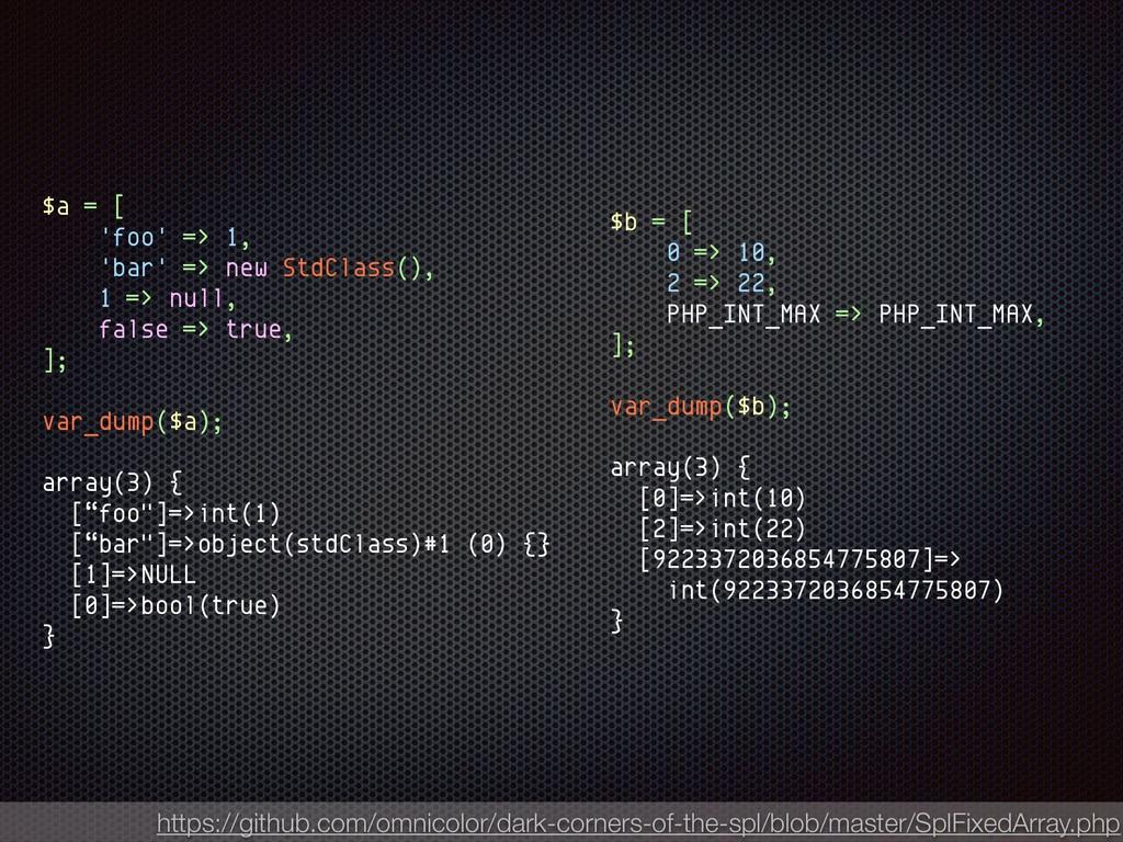 $a = [ 'foo' => 1, 'bar' => new StdClass(), 1 =...