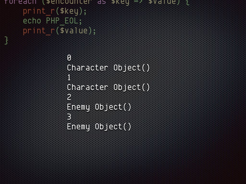 foreach ($encounter as $key => $value) { print_...