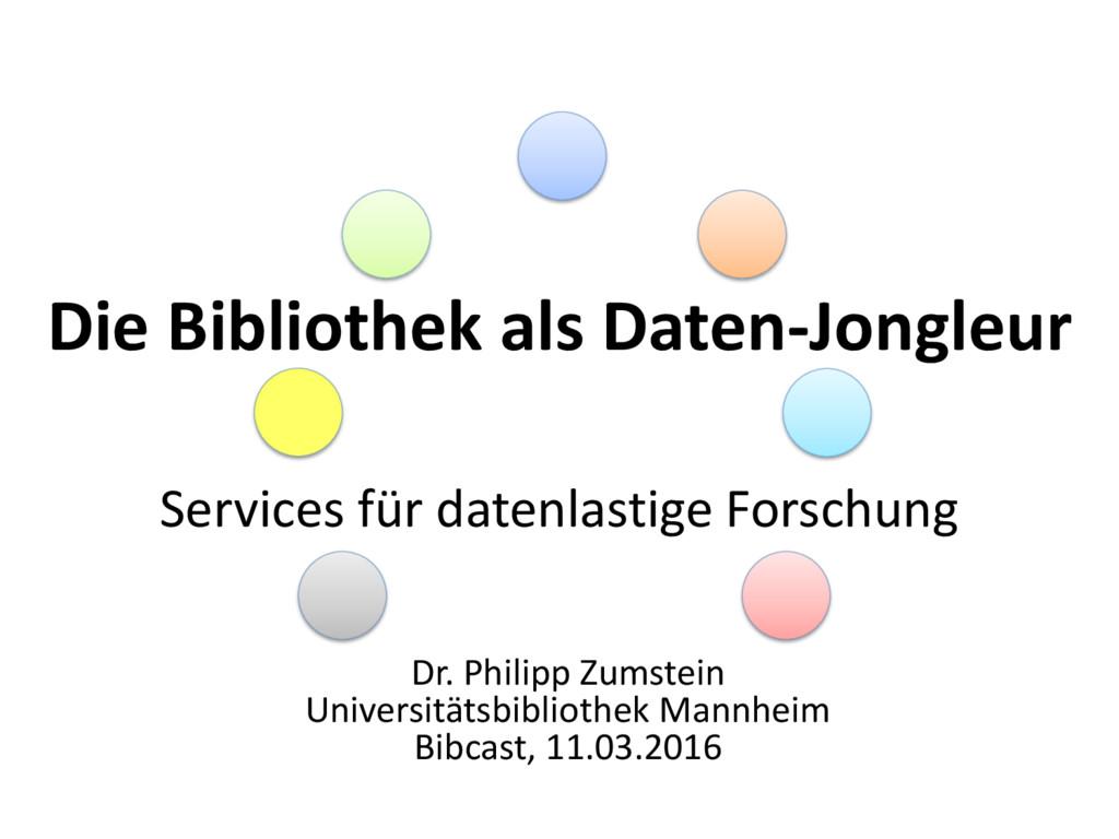 Die Bibliothek als Daten-Jongleur Services für ...