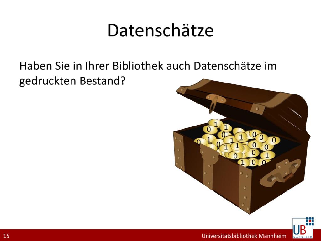 15 Universitätsbibliothek Mannheim Datenschätze...