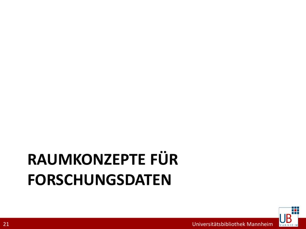 21 Universitätsbibliothek Mannheim RAUMKONZEPTE...