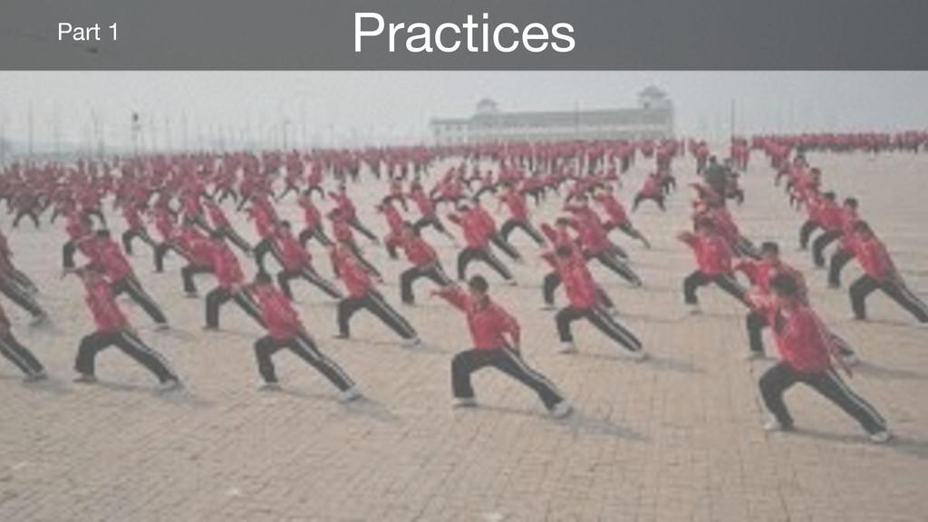 Practices Part 1