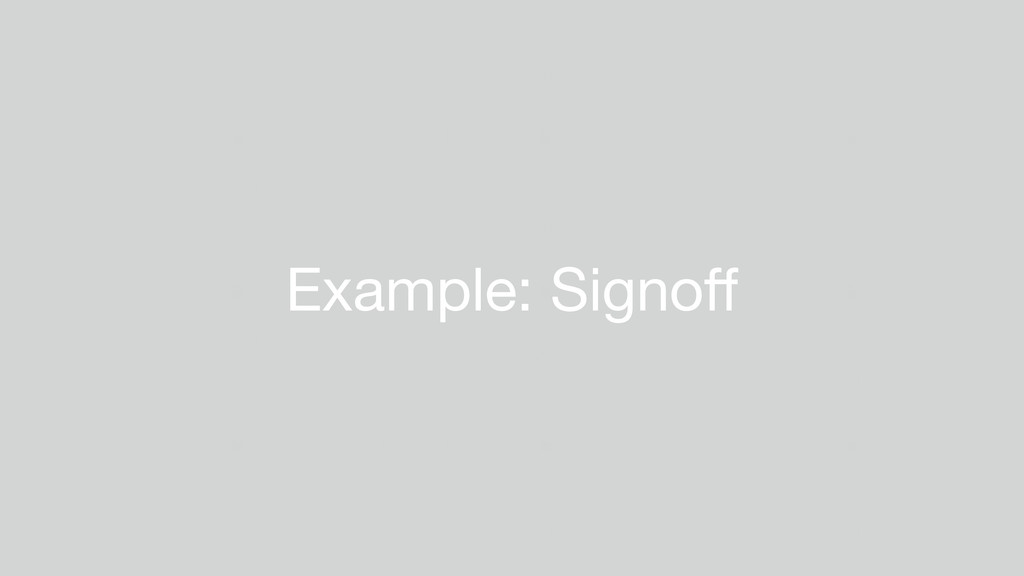 Example: Signoff