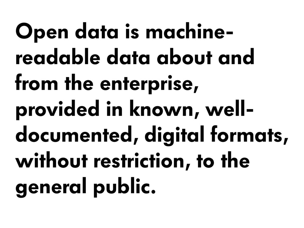 Open data is machine- readable data about and f...