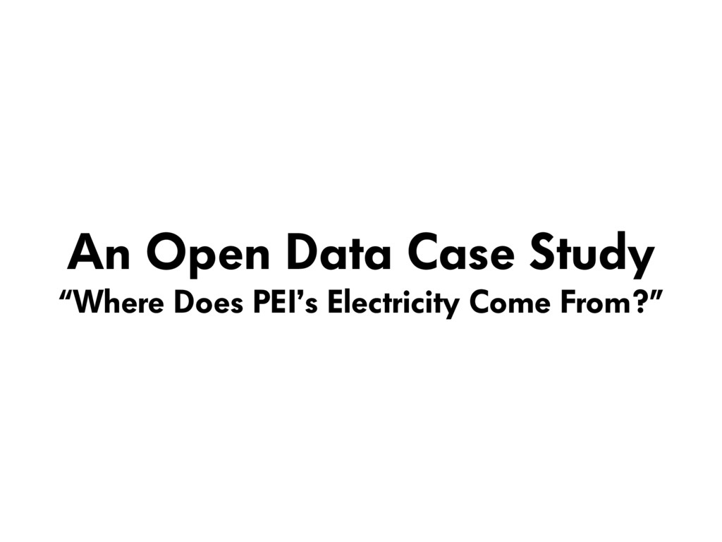 """An Open Data Case Study """"Where Does PEI's Elect..."""