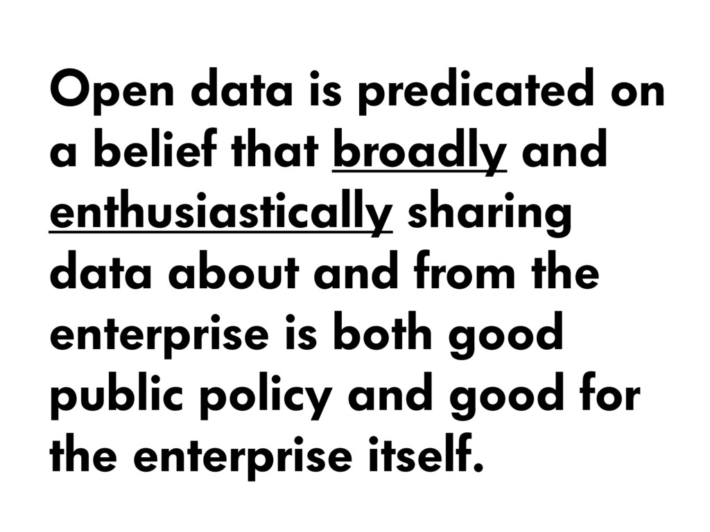 Open data is predicated on a belief that broadl...