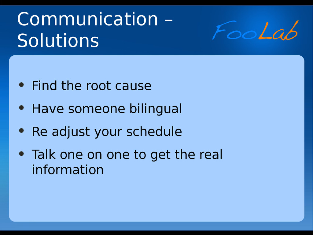 Communication – Solutions • Find the root cause...