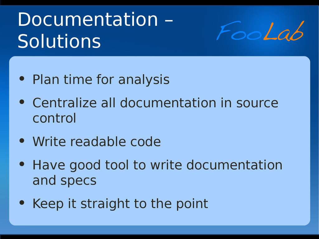 Documentation – Solutions • Plan time for analy...