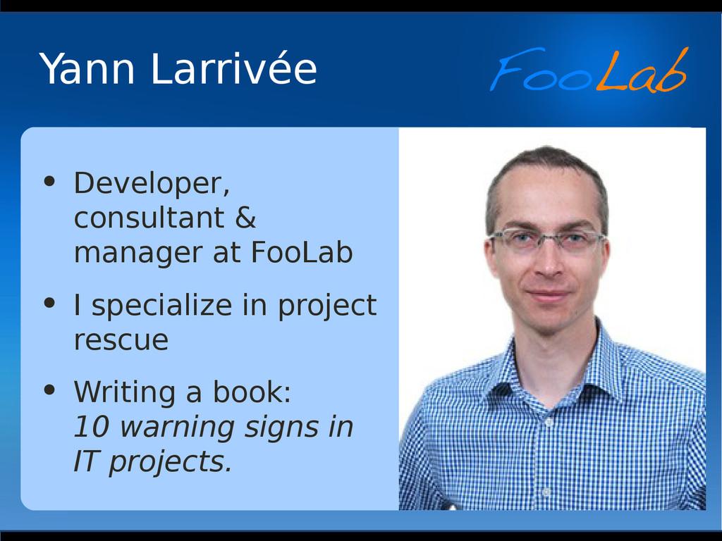 Yann Larrivée • Developer, consultant & manager...