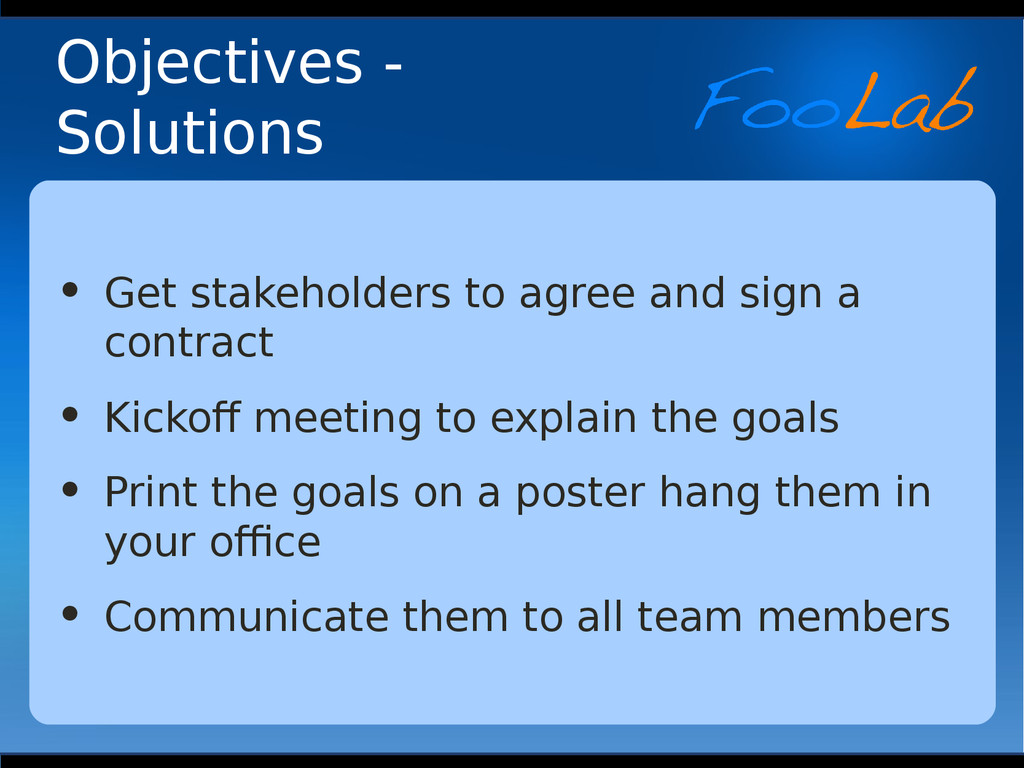 Objectives - Solutions • Get stakeholders to ag...