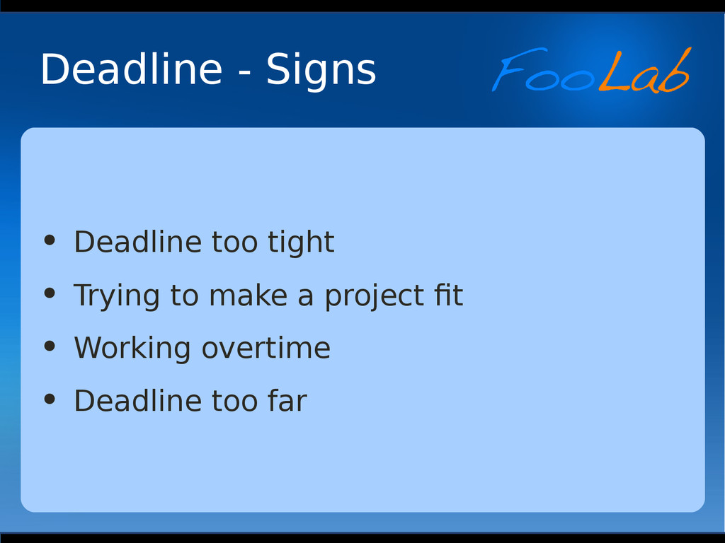 Deadline - Signs • Deadline too tight • Trying ...