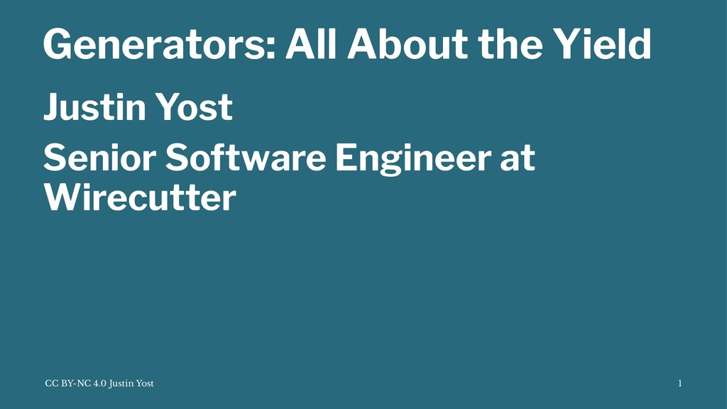 Generators: All About the Yield Justin Yost Sen...