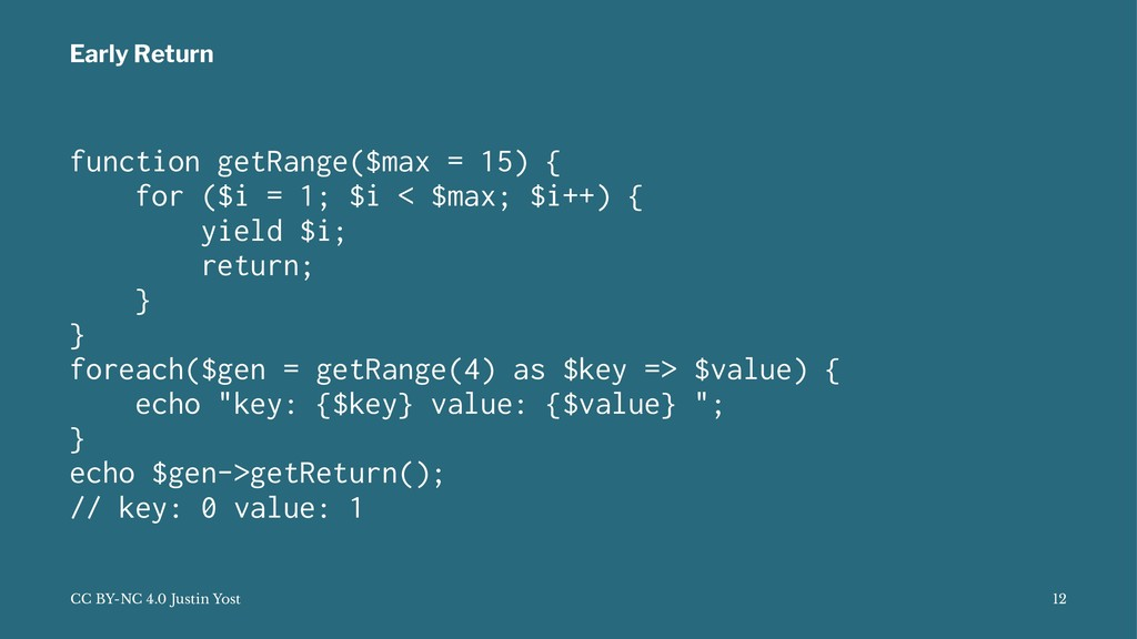 Early Return function getRange($max = 15) { for...