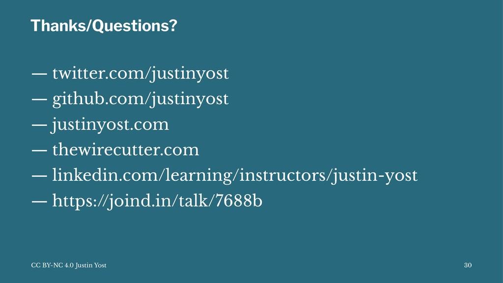 Thanks/Questions? — twitter.com/justinyost — gi...
