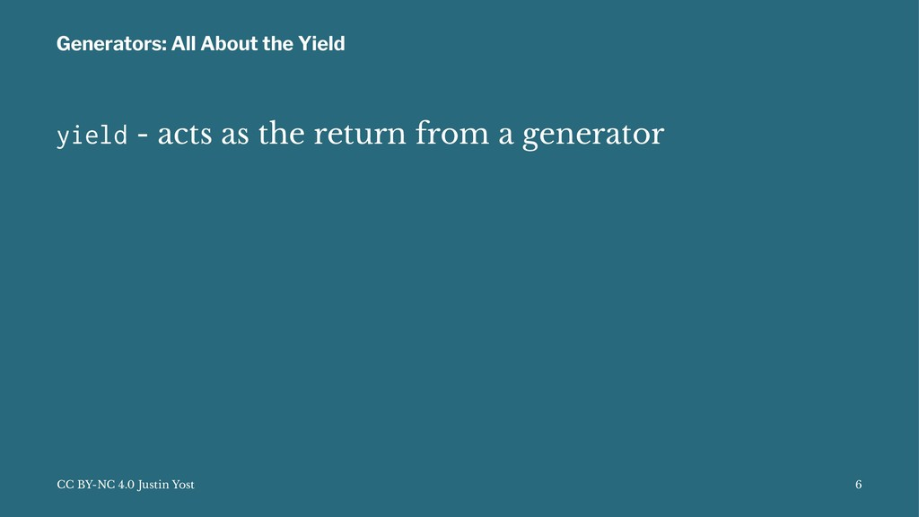 Generators: All About the Yield yield - acts as...