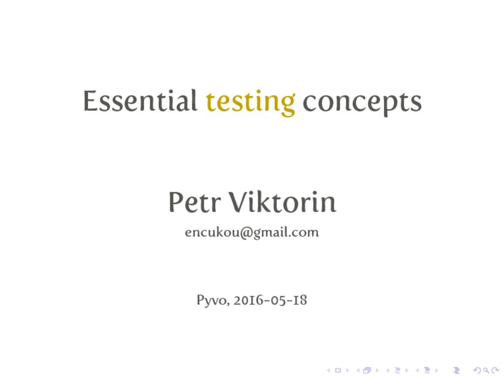 Essential testing concepts Petr Viktorin encuko...