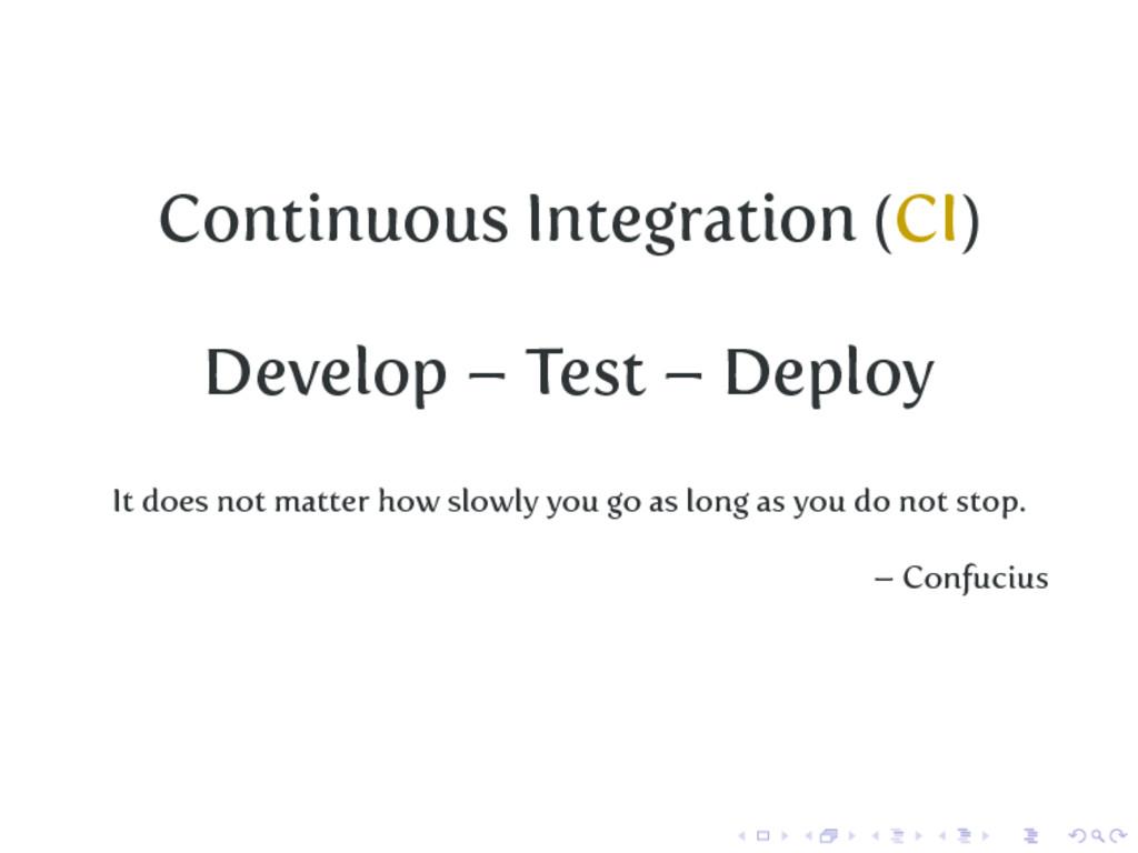 Continuous Integration (CI) Develop – Test – De...