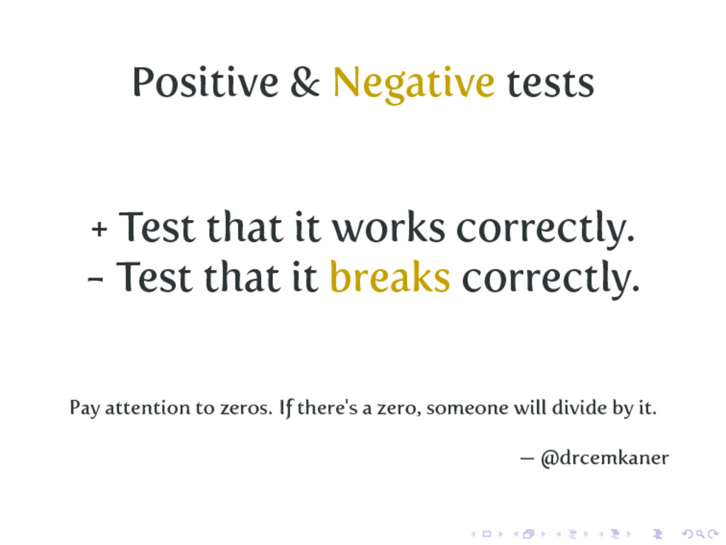 Positive & Negative tests + Test that it works ...