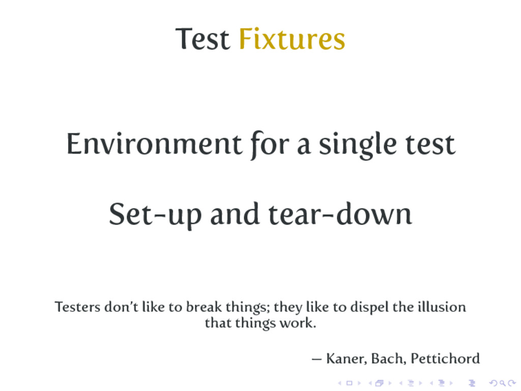 Test Fixtures Environment for a single test Set...