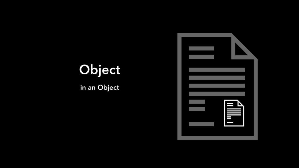 Object in an Object