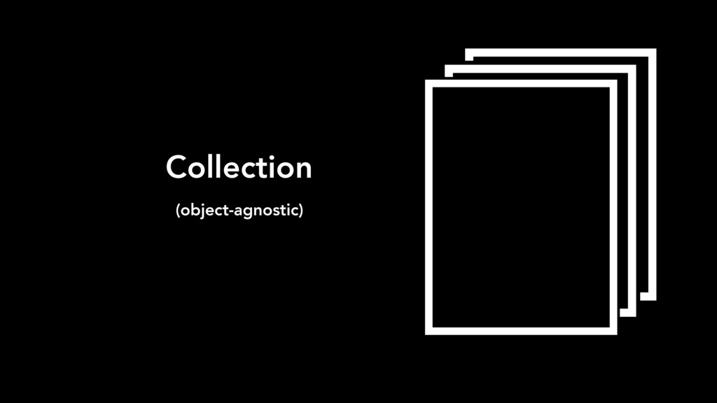 Collection (object-agnostic)