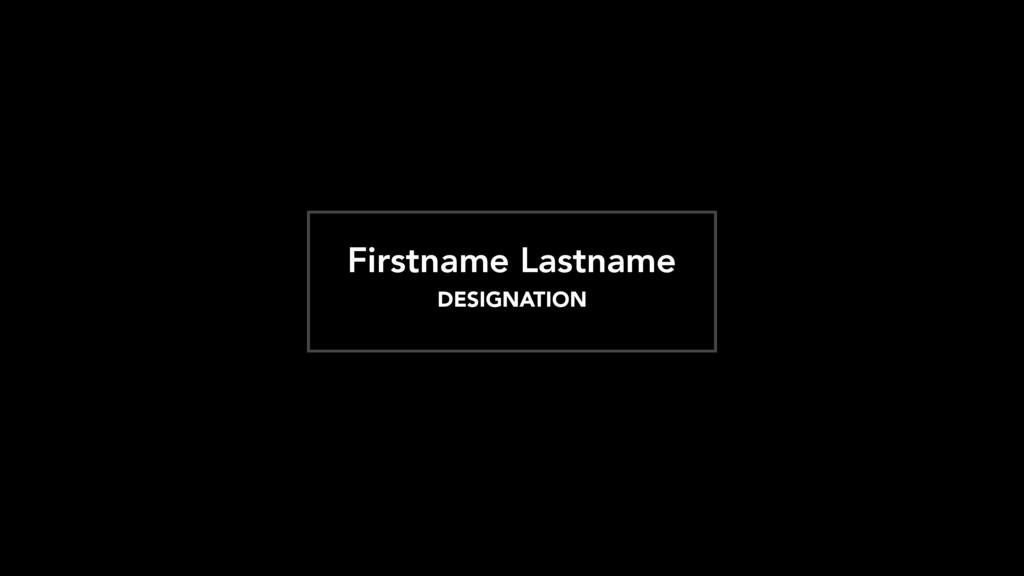 Firstname Lastname DESIGNATION