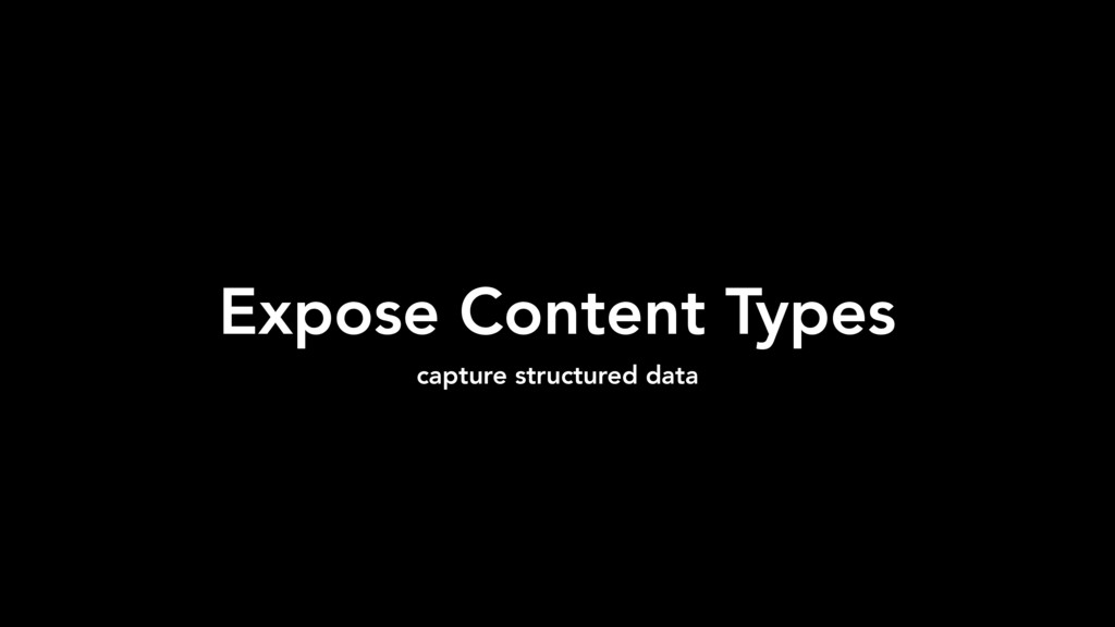 Expose Content Types capture structured data