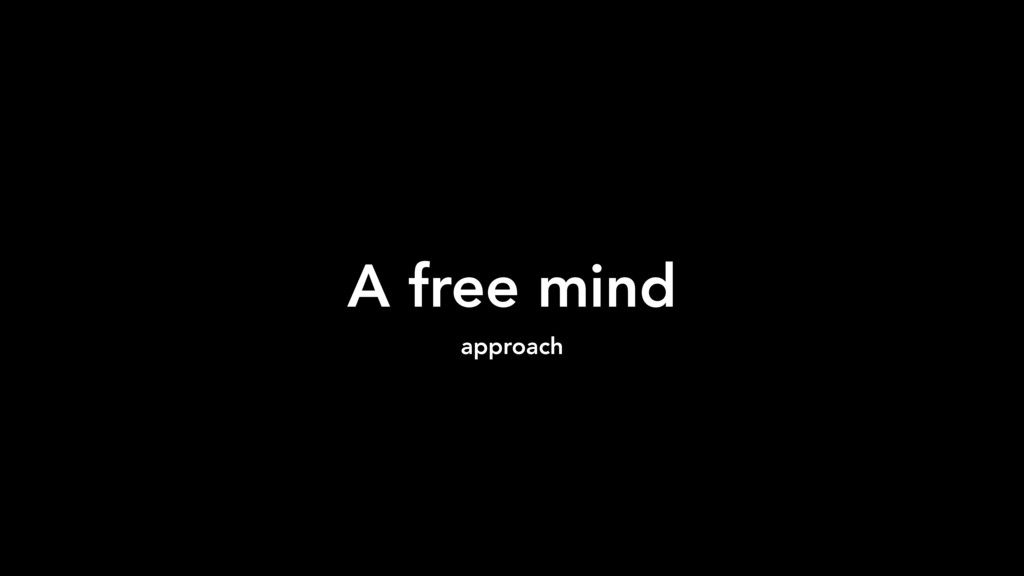 A free mind approach