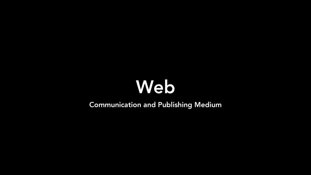 Web Communication and Publishing Medium