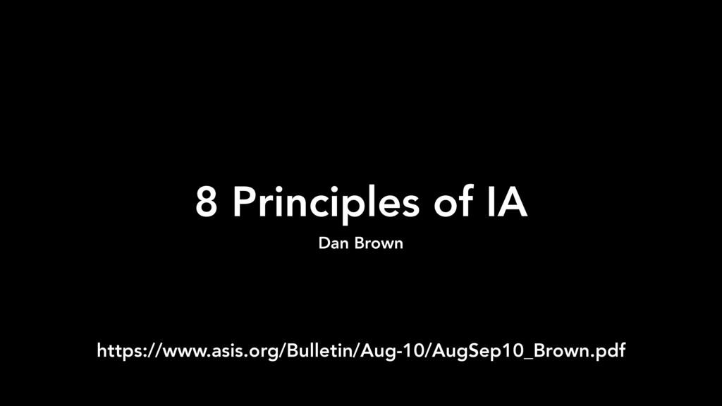 8 Principles of IA Dan Brown https://www.asis.o...