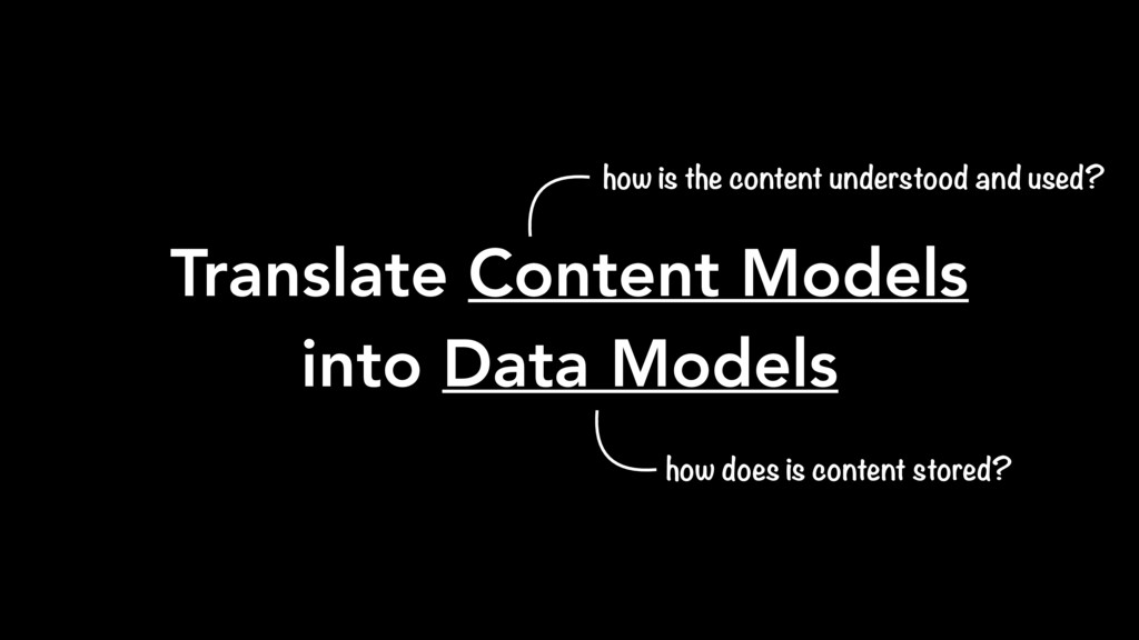 Translate Content Models into Data Models how i...