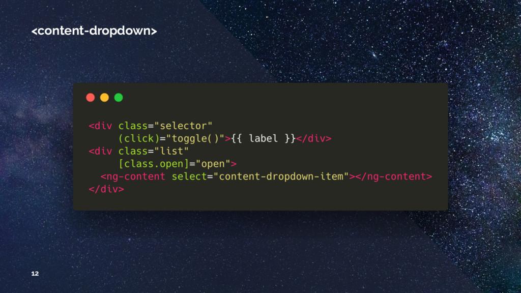 <content-dropdown> 12