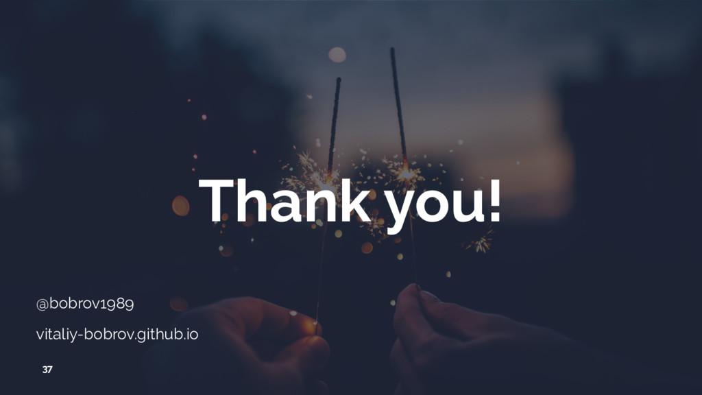Thank you! 37 @bobrov1989 vitaliy-bobrov.github...