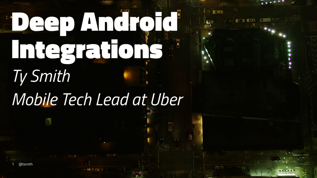 Deep Android Integrations Ty Smith Mobile Tech ...