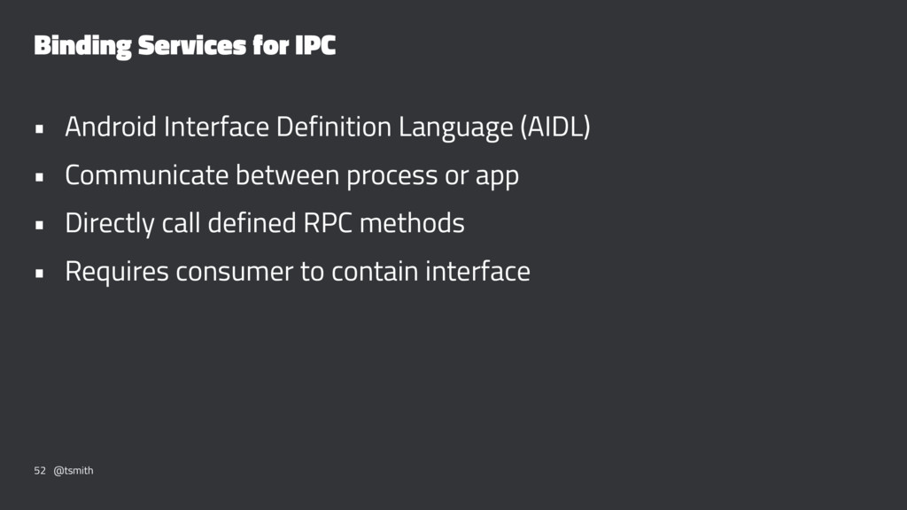 Binding Services for IPC • Android Interface De...
