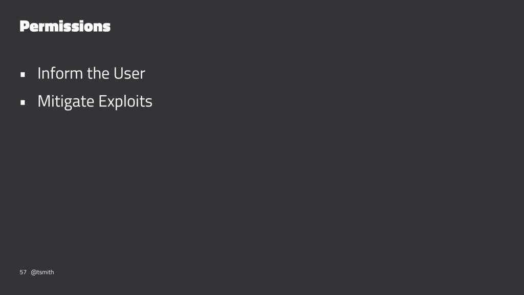 Permissions • Inform the User • Mitigate Exploi...